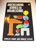 Understanding Schools as Organizations (Penguin business) Charles B. Handy