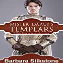 Mister Darcy's Templars: A Mister Darcy Series Comedic Mystery Audiobook by Barbara Silkstone Narrated by Jannie Meisberger