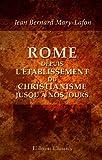 echange, troc Jean Bernard Mary-Lafon - Rome depuis l'établissement du christianisme jusqu'à nos jours
