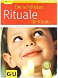 Die schönsten Rituale für Kinder (GU Ratgeber Kinder)