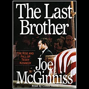 The Last Brother: The Rise and Fall of Teddy Kennedy | [Joe McGinniss]