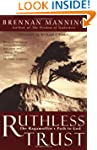Ruthless Trust: The Ragamuffin's Path...