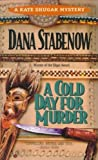 A Cold Day for Murder (042513301X) by Stabenow, Dana