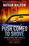 img - for Push Comes to Shove: Seven Stories and a Novella - With a Foreword by Lee Child book / textbook / text book