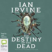The Destiny of the Dead: The Song of the Tears, Book 3 Audiobook by Ian Irvine Narrated by Jack Hawkins