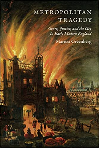 Metropolitan Tragedy: Genre, Justice, and the City in Early Modern England