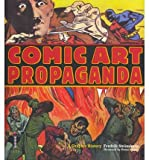 Comic Art Propaganda: A Graphic History (1905814704) by Stromberg, Fredrik