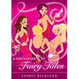 A Girl's Guide to Fairy Talesby Laurey Buckland
