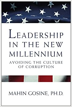leadership in the new millennium mahin gosine Leadership in the new millennium: avoiding the culture of corruption by mahin gosine (2011-06-25): mahin gosine: books - amazonca.