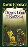Demon Lord of Karanda Demon Lord of Karanda (Malloreon (Paperback Random House)) (0613925270) by Eddings, David