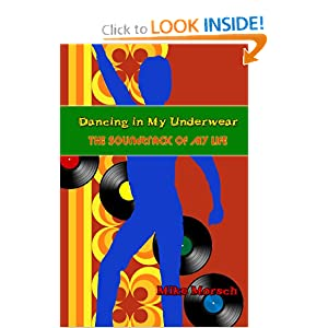 Amazon.com: Dancing in My Underwear: The Soundtrack of my Life (9781622490059): Mike Morsch, Frank D. Quattrone: Books