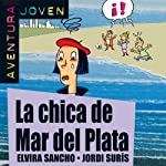 Aventura Joven: La chica de Mar del Plata [The Girl from Mar del Plata] | Elvira Sancho,Jordi Surís