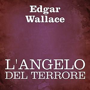 L'angelo del terrore [The Angel of Terror] Audiobook