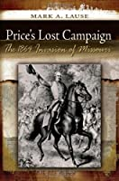 Price's Lost Campaign: The 1864 Invasion of Missouri (Shades of Blue & Gray)