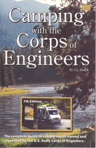 Camping With the Corps of Engineers: The Complete Guide to Campgrounds Owned and Operated by the U.s. Army Corps of Engineers