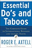 Essential Dos and Taboos: The Complete Guide to International Business and Leisure Travel