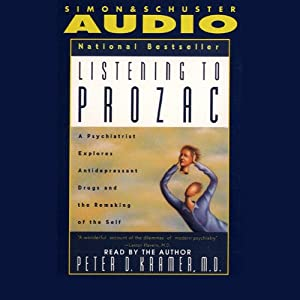 Listening to Prozac | [Peter D. Kramer]