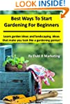 Best Ways to Start Gardening For Begi...