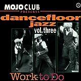 echange, troc Various - Mojo Club 3-Work to Do
