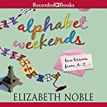 Alphabet Weekends: Love on the Road from A to Z | Elizabeth Noble