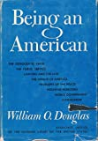 Being an American (0836922239) by Douglas, William O.
