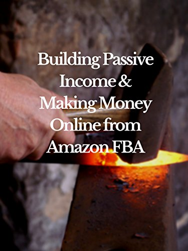 Building Passive Income & Making Money Online from Amazon FBA