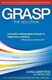 GRASP The Solution: How to find the best answers to everyday challenges by Chris Griffiths, Melina Costi 2nd (second) Edition (2011)