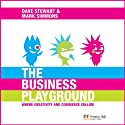 The Business Playground: Where Creativity and Commerce Collide Audiobook by Dave A. Stewart, Mark J. C. Simmons, Sir Richard Branson (foreword) Narrated by Linda Gallagher