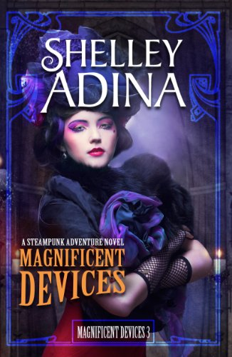 Magnificent Devices: A steampunk adventure novel
