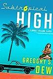 Subtropical High: A Florida Cocaine Caper