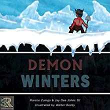 Demon Winters Audiobook by Marcos Zuniga, Jay Dee Johns III Narrated by Brandon Havener, Stephanie Cousineau