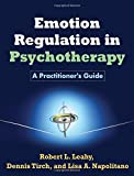 img - for Emotion Regulation in Psychotherapy: A Practitioner's Guide by Robert L. Leahy (2011-09-16) book / textbook / text book