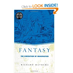 Fantasy: The Liberation of Imagination (Genres in Context) by Richard Mathews