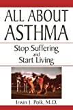 img - for All About Asthma: Stop Suffering And Start Living book / textbook / text book