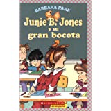 Junie B. Jones y Su Gran Bocota: (Spanish Language Edition of Junie B. Jones and Her Big Fat Mouth) (Junie B....