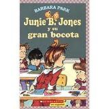 Junie B. Jones y Su Gran Bocota: (Spanish Language Edition of Junie B. Jones and Her Big Fat Mouth) (Junie B....