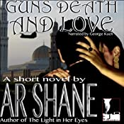 Guns Death and Love | [A. R. Shane]