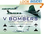 V Bombers: Vulcan, Valiant and Victor...