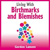 Living with Birthmarks and Blemishes | [Gordon Lamont]