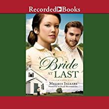 A Bride at Last (       UNABRIDGED) by Melissa Jagears Narrated by Pilar Witherspoon