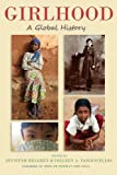 img - for Girlhood: A Global History (Rutgers Series in Childhood Studies) book / textbook / text book
