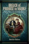 Breach of Promise to Marry : A Histor...