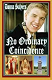 img - for No Ordinary Coincidence: An extraordinary true story about the amazing coincidences that followed the death of a 19 year old son, and the effect they ... he provided her an office to write this book. book / textbook / text book
