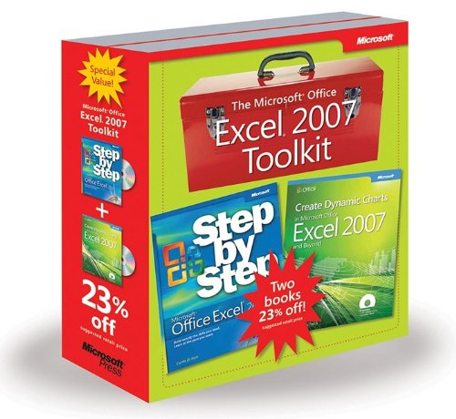 The Microsoft® Office Excel® 2007 Toolkit:  Microsoft Office Excel 2007 Step by Step and Create Dynamic Charts in Microsoft Office Excel 2007 and Beyo