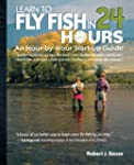 Learn to Fly Fish in 24 Hours: An Hou...