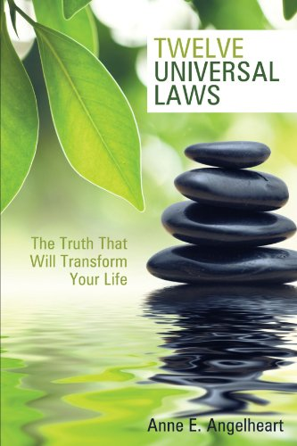 Twelve Universal Laws: The Truth That Will Transform Your Life