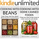 Frugal Cooking Double Pack: Cooking with Home Canned Foods and Cooking with Beans (Frugal Academy Book 1)