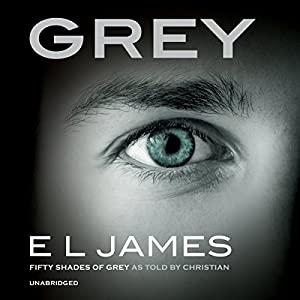Grey: Fifty Shades of Grey as told by Christian Grey (       UNABRIDGED) by E L James Narrated by Zachary Webber