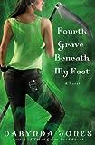 Fourth Grave Beneath My Feet Darynda Jones