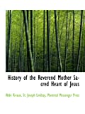 img - for History of the Reverend Mother Sacred Heart of Jesus book / textbook / text book